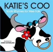Katie's Coo : Scots Rhymes for Wee Folk, Board book Book