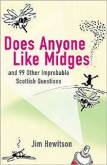Does Anyone Like Midges? : And 99 Other Improbable Questions, Paperback Book