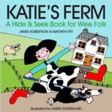 Katie's Ferm : A Hide-and-Seek Book for Wee Folk, Board book Book