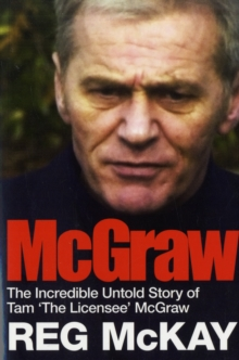 McGraw : The Incredible Untold Story of Tam the Licensee McGraw, Paperback Book