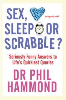 Sex, Sleep or Scrabble? : Seriously Funny Answers to Life's Quirkiest Queries, Paperback Book