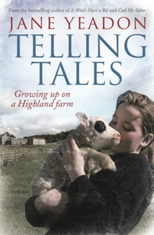 Telling Tales : Growing Up on a Highland Farm, Paperback Book