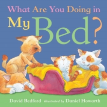 What are You Doing in My Bed?, Hardback Book