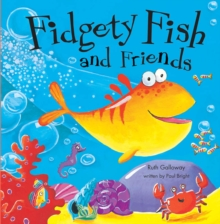 Fidgety Fish and Friends, Paperback Book