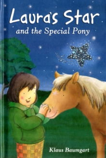 Laura's Star and the Special Pony, Hardback Book