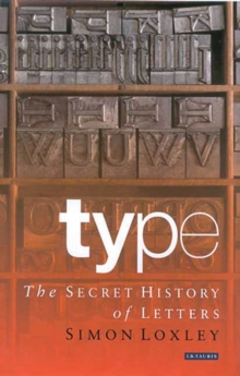 Type : The Secret History of Letters, Paperback Book