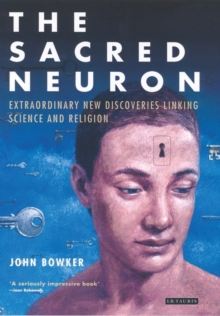 The Sacred Neuron : Extraordinary New Discoveries Linking Science and Religion, Paperback / softback Book