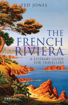 The French Riviera : A Literary Guide for Travellers, Paperback Book