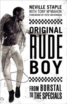 Original Rude Boy : From Borstal to The Specials: A Life in Crime & Music, Paperback Book