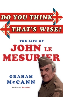 Do You Think That's Wise...? : The Life of John Le Mesurier, Paperback Book