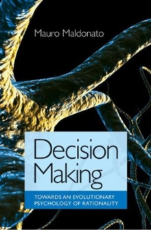 Decision Making : Towards an Evolutionary Theory of Human Action, Paperback / softback Book
