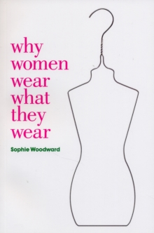 Why Women Wear What They Wear, Paperback / softback Book
