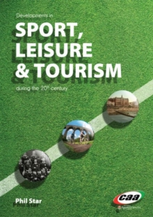 Developments in Sport, Leisure and Tourism During the 20th Century, Paperback Book