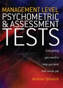 Management Level Psychometric and Assessment Tests : Everything You Need to Help You Land That Senior Job, Paperback Book