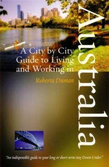 A City by City Guide to Living and Working in Australia, Paperback Book