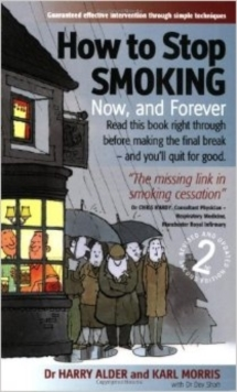 How To Stop Smoking 2nd Edition : Now and Forever, Paperback Book