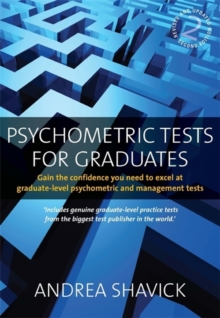 Psychometric Tests for Graduates 2nd Edition : Gain the Confidence You Need to Excel at Graduate-level Psychometric and Management Tests, Paperback Book
