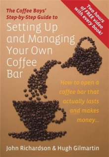 Setting Up & Managing Your Own Coffee Bar : How to open a Coffee Bar that actually lasts and makes money, Paperback Book