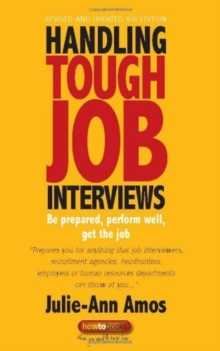 Handling Tough Job Interviews 4th Edition : Be prepared, perform well, get the job, Paperback Book
