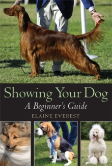 Showing Your Dog : A Beginner's Guide, Paperback Book