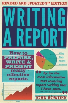 Writing A Report, 9th Edition : How to Prepare, Write & Present Really Effective Reports, Paperback Book
