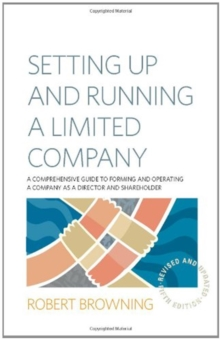 Setting Up and Running A Limited Company 5th Edition : A Comprehensive Guide to Forming and Operating a Company as a Director and Shareholder, Paperback Book