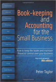 Book-Keeping & Accounting For the Small Business, 8th Edition : How to Keep the Books and Maintain Financial Control Over Your Business, Paperback Book
