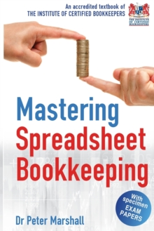 Mastering Spreadsheet Bookkeeping : Practical Manual on How To Keep Paperless Accounts, Paperback Book
