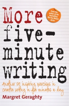 More Five Minute Writing : 50 Inspiring Exercises In Creative Writing in Five Minutes a Day, Paperback Book