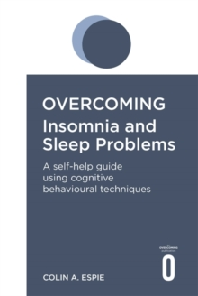 Overcoming Insomnia and Sleep Problems : A Books on Prescription Title, Paperback Book