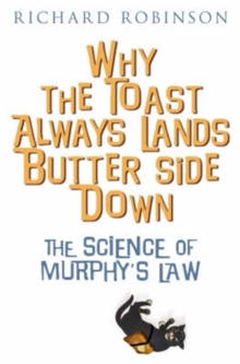 Why the Toast Always Lands Butter Side Down etc, Paperback Book