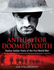 Anthem for Doomed Youth : Twelve Soldier Poets of the First World War, Paperback Book