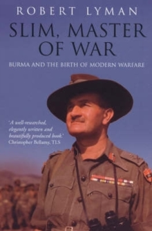 Slim, Master of War : Burma, 1942-5, Paperback Book