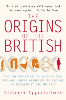 The Origins of the British: The New Prehistory of Britain, Paperback Book