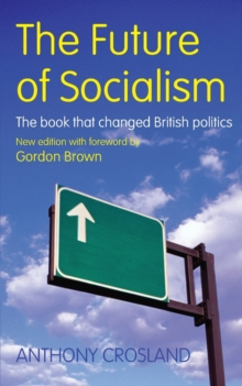 The Future of Socialism : The Book That Changed British Politics, Paperback Book