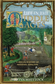 A Brief History of Life in the Middle Ages, Paperback Book