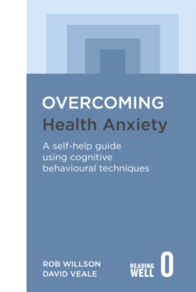 Overcoming Health Anxiety : A Books on Prescription Title, Paperback Book