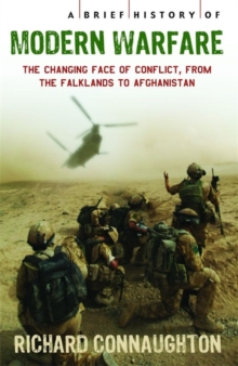 A Brief History of Modern Warfare : The changing face of conflict, from the Falklands to Afghanistan, Paperback Book