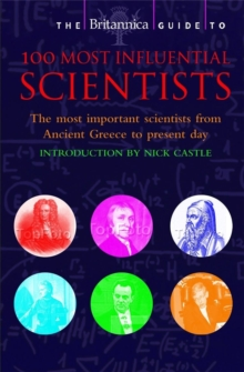 The Britannica Guide to 100 Most Influential Scientists, Paperback Book