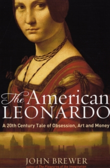 The American Leonardo : A 20th Century Tale of Obsession, Art & Money, Hardback Book