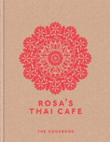 Rosa's Thai Cafe : The Cookbook, Hardback Book