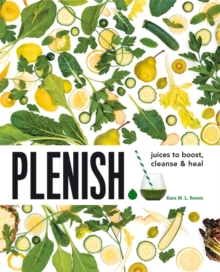 Plenish : Juices to Boost, Cleanse & Heal, Paperback Book