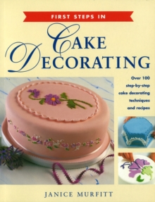 First Steps in Cake Decorating, Paperback Book