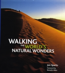 Walking the World's Natural Wonders, Hardback Book