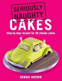 Seriously Naughty Cakes, Paperback Book