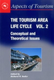 The Tourism Area Life Cycle, Vol.2 : Conceptual and Theoretical Issues, Paperback Book