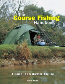 The Coarse Fishing Handbook : A Guide to Freshwater Angling, Hardback Book