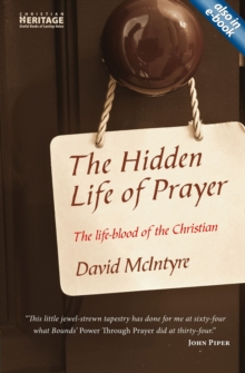 The Hidden Life of Prayer : The life-blood of the Christian, Paperback / softback Book