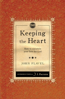 Keeping the Heart : How to maintain your love for God, Paperback / softback Book