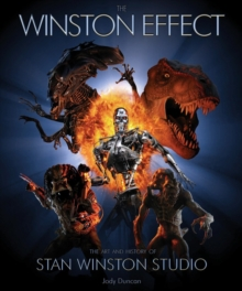 Winston Effect : The Art and History of Stan Winston Studio, Hardback Book